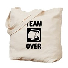 Team Over Tote Bag