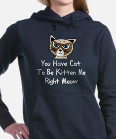 You Have Cat To Be Kitte Women's Hooded Sweatshirt