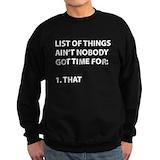 Ain 27t nobody got time for that Sweatshirt (dark)