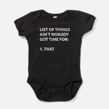 List of things ain't nobody got time Baby Bodysuit
