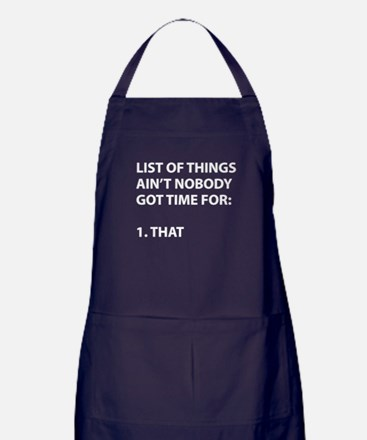 List of things ain't nobody got time Apron (dark)