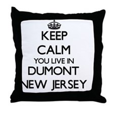 Keep calm you live in Dumont New Jers Throw Pillow