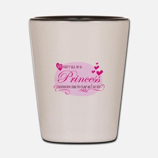 I'm the Princess Shot Glass