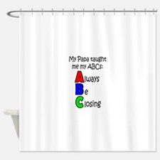 Always Be Closing - Papa Shower Curtain