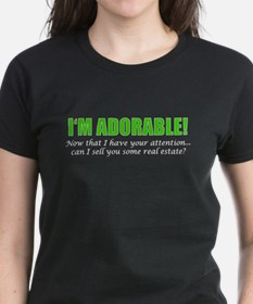 Im Adorable! Can I sell you some real esta T-Shirt