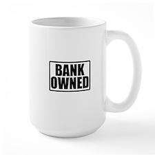 BANK OWNED Mugs