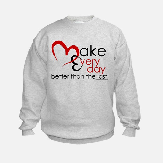 Make Every day Sweatshirt