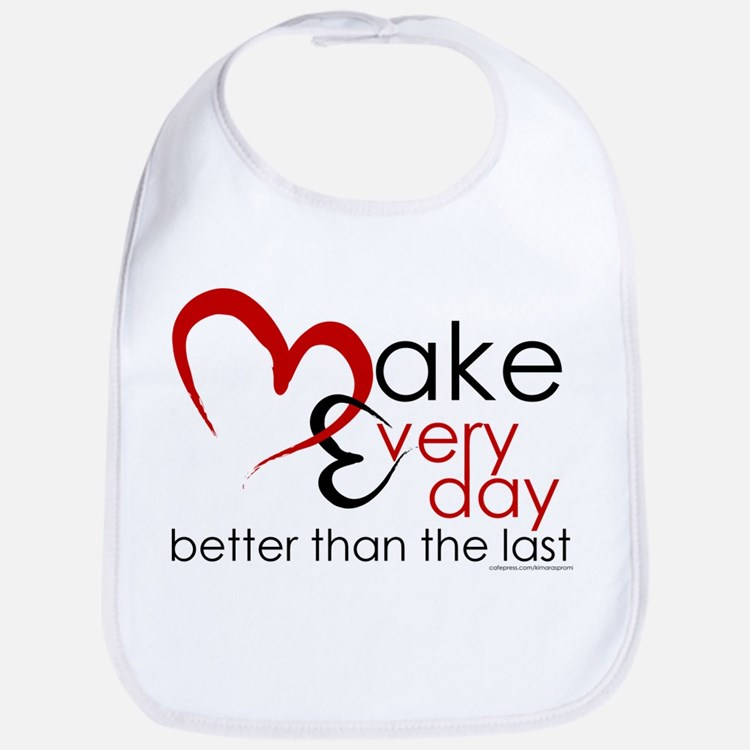 Make Every day Bib