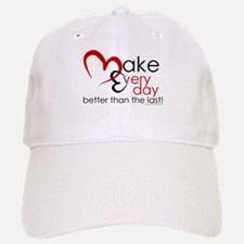 Make Every day Baseball Hat
