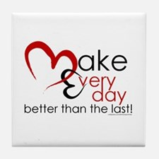 Make Every day Tile Coaster