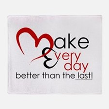 Make Every day Throw Blanket