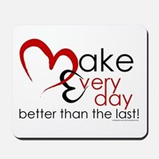 Make Every day Mousepad