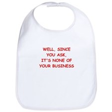 none of your business Bib