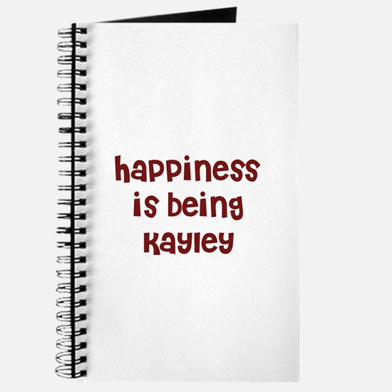 happiness is being Kayley Journal