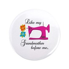 "LIKE MY GRANDMOTHER 3.5"" Button"