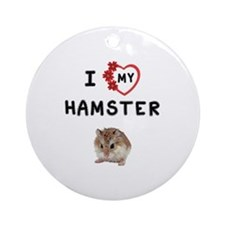 Love My Hamster Round Ornament