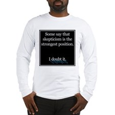 Doubts about Skepticism Long Sleeve T-Shirt