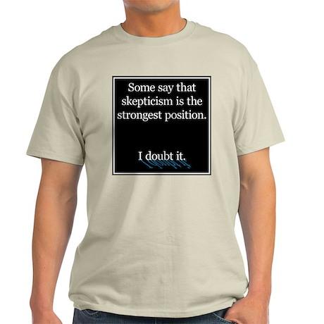 Doubts about Skepticism Light T-Shirt