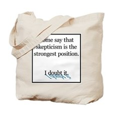 Doubts about Skepticism Tote Bag
