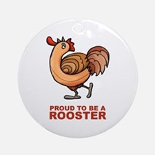 Proud To Be A Rooster Round Ornament