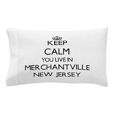 Keep calm you live in Merchantville Ne Pillow Case