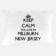 Keep calm you live in Millburn New Jer Pillow Case