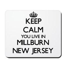 Keep calm you live in Millburn New Jerse Mousepad