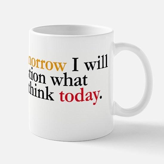 Tomorrow I Will Question Mug