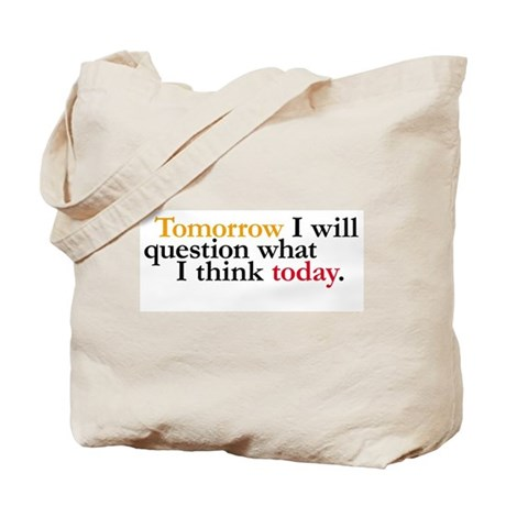 Tomorrow I Will Question Tote Bag