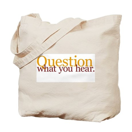 Question What You Hear Tote Bag