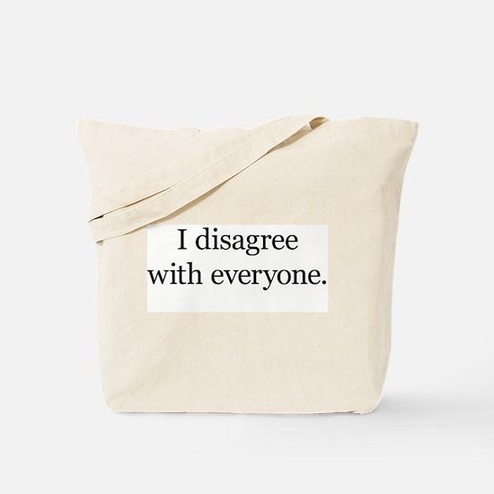 I Disagree with Everyone Tote Bag