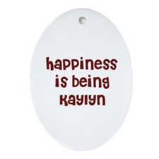 happiness is being Kaylyn Oval Ornament