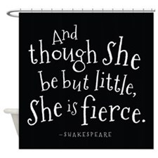 She Is Fierce Shakespeare Shower Curtain