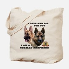 GSD Live and Die For You Tote Bag