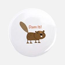 """Damn it Beaver! 3.5"""" Button (100 pack)"""