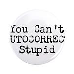 You Cant AUTOCORRECT Stupid 3.5