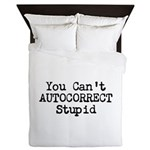 You Cant AUTOCORRECT Stupid Queen Duvet