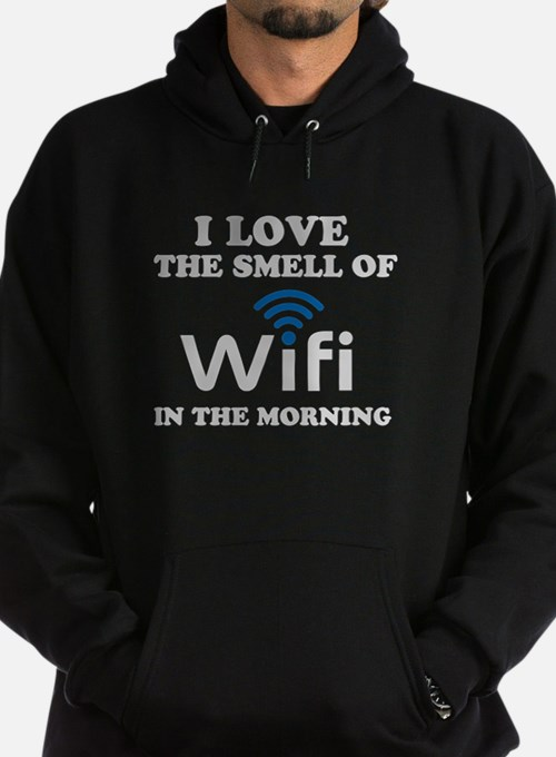 I Love The Smell Of Wifi in the morn Hoodie (dark)