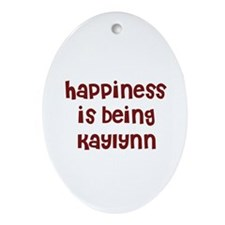 happiness is being Kaylynn Oval Ornament