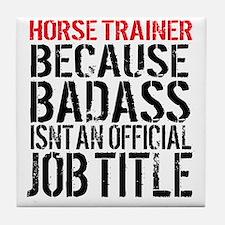 Horse Trainer Badass Job Title Tile Coaster