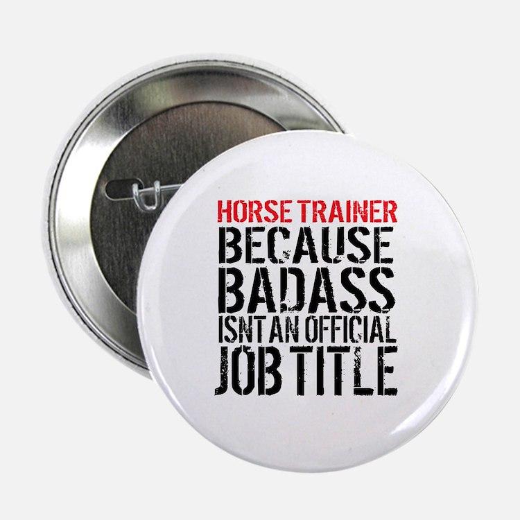 "Horse Trainer Badass Job Title 2.25"" Button"
