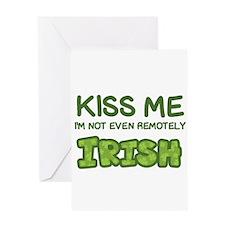 Kiss Me, I'm NOT Irish Greeting Cards
