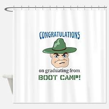 BOOT CAMP GRADUATE Shower Curtain