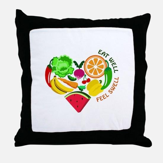eat well feel swell Throw Pillow