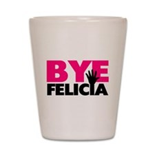 Bye Felicia Hand Wave Shot Glass