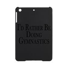 Rather Be Doing Gymnastics iPad Mini Case