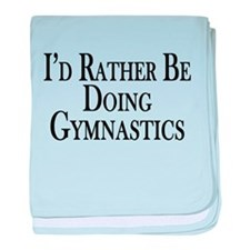 Rather Be Doing Gymnastics baby blanket