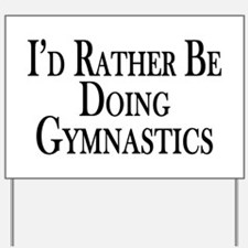 Rather Be Doing Gymnastics Yard Sign