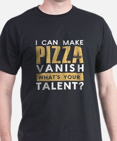 I CAN MAKE PIZZA VANISH. WHAT'S YOUR TALEN T-Shirt