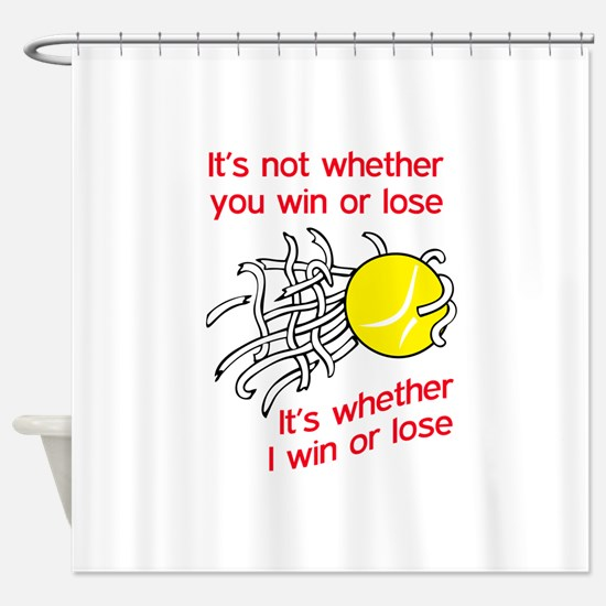 WIN OR LOSE TENNIS Shower Curtain